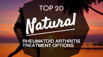 Top 20 Natural Rheumatoid Arthritis Treatment Options
