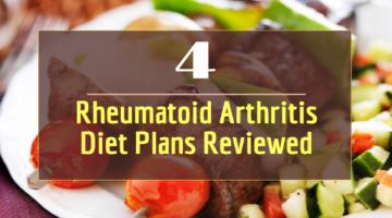 Review of 4 Most Effective Rheumatoid Arthritis Diet Plans