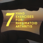 7 Important Hand Exercises for Rheumatoid Arthritis Pain
