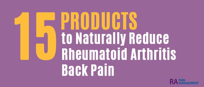 Reduce Rheumatoid Arthritis Back Pain